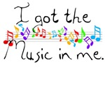 I got the music in me T-shirts and gifts.