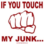 If You Touch My Junk...