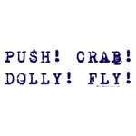 Push! Crab! Dolly! Fly!