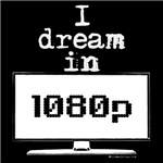 I Dream in 1080p! HD Filmmaker Gifts