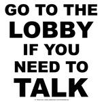 Talk in the LOBBY!