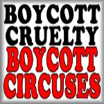 Boycott cruelty. Boycott circuses
