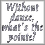 Without dance, what's the pointe?