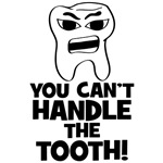 Can't Handle Tooth
