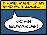 I have made up my mind.. John Edwards