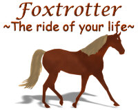 Foxtrotter ~The Ride of your Life ~
