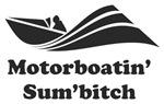 Motorboatin' Sum'bitch