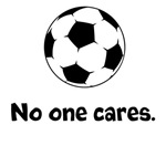 Soccer: No One Cares