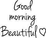 Good morning Beatiful