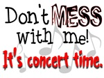 Don't Mess With Me, It's Concert Time!