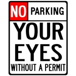 No Parking Your Eyes Women's T-shirts & Apparel