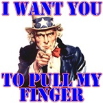 I Want You! Pull My Finger (Fart) T-shirts & Gifts