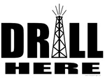 Drill Here T-shirts & Gifts