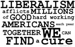 Cure Liberalism T-shirts & Gifts