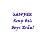SAWYER Sexy Bad Boys Rule