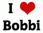 I Love Bobbi