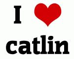 I Love catlin