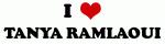 I Love TANYA RAMLAOUI
