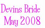 Devins Bride   May 2008