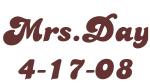 Mrs.Day 4-17-08