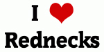 I Love Rednecks