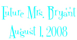 Future Mrs. Bryant August 1, 2008