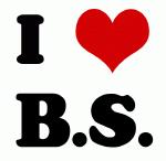 I Love B.S.
