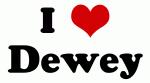 I Love Dewey