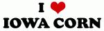 I Love IOWA CORN