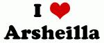 I Love Arsheilla