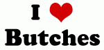 I Love Butches