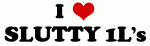 I Love SLUTTY 1L's