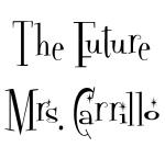 The Future Mrs. Carrillo