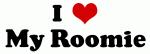 I Love My Roomie