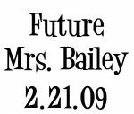 Future Mrs. Bailey 2.21.09