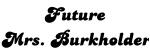Future Mrs. Burkholder