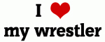 I Love my wrestler