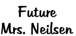 Future Mrs. Neilsen