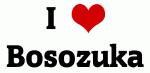 I Love Bosozuka