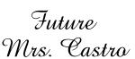 Future  Mrs. Castro