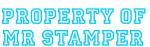 PROPERTY OF MR STAMPER
