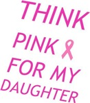 Think Pink For My Daughter