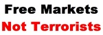 Free Markets Not Terrorists
