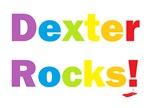 Dexter Rocks!