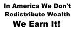 In America we earn wealth