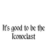 It's good to be the Iconoclast