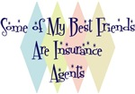 Some of My Best Friends Are Insurance Agents