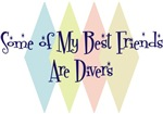 Some of My Best Friends Are Divers