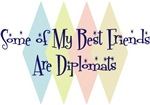 Some of My Best Friends Are Diplomats