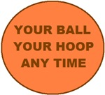 YOUR BALL YOUR HOOP ANY TIME (2)